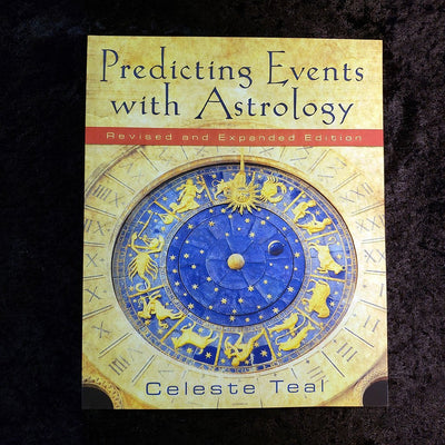 Predicting Events with Astrology by Celeste Teal