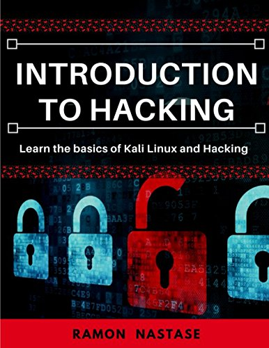 Introduction to Hacking:  Learn the Basics of Kali Linux and Hacking