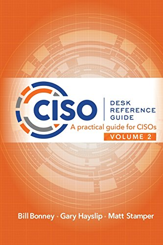 CISO Desk Reference Guide Volume 2: A Practical Guide for CISOs