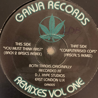 "Ganja Records Remixes Vol 1 ""You Must Think First"" / ""Computerised Cops"" 2 Track 12inch Vinyl"