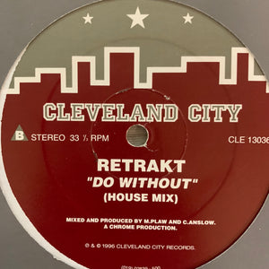 "Retrakt ""Do Without"" on the iconic House Music Label Cleveland City 2 Track 12inch Vinyl"