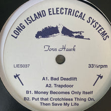 "Load image into Gallery viewer, Torn Hawk ""Bad Deadlift"" on Long Island Electrical System's L.I.E.S. Records 4 Track 12inch"