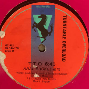 "Turntable Overload ""TTO"" Total Terror Mix / ""TTO"" Anal Bucket Mix 2 Track 12inch Vinyl"