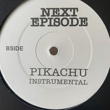 "Load image into Gallery viewer, Dr Dre Feat Snoop Dogg ""Next Episode"" Pikachu Drum N Bass Remix Plus Instrumental 2 Track 12inch Vinyl"