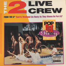 "Load image into Gallery viewer, 2 Live Crew ""Pop That Pussy"" 4 Track 12inch Vinyl"