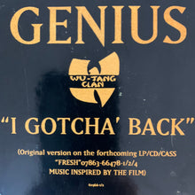 "Load image into Gallery viewer, GZA / Genius ""I Gotcha' Back"" 3 Version 12inch Vinyl"