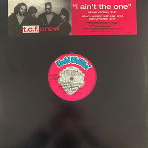 "T.C.F. Crew ""I Ain't The One"" 3 Version 12inch Vinyl"