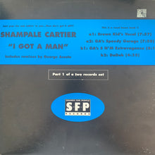 "Load image into Gallery viewer, Shampale Cartier ""I Got A Man"" 3 version 12inch Vinyl"