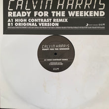 "Load image into Gallery viewer, Calvin Harris ""Ready for The Weekend"" High Contrast and Original Mixes 2 Track 12inch Vinyl"