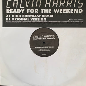 "Calvin Harris ""Ready for The Weekend"" High Contrast and Original Mixes 2 Track 12inch Vinyl"