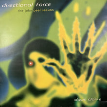 "Load image into Gallery viewer, Dave Clarke ""Directional Force"" The John Peel Session,"