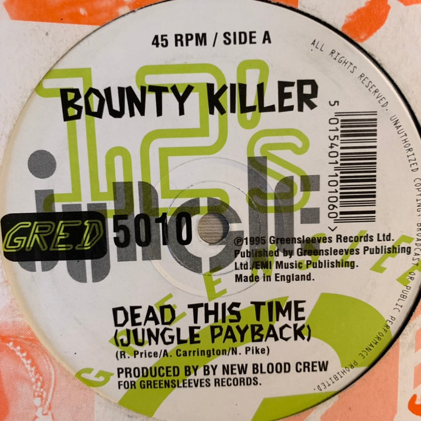 "Bounty Killer ""Dead This Time"" jungle payback / ""New Blood Split"""
