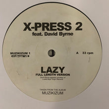 "Load image into Gallery viewer, X-Press 2 Feat David Byrne ""Lazy"" 12inch Vinyl"
