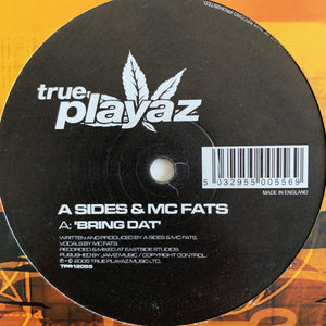 "Sides & MC Fats ""Bring Dat"" / ""A Certain Sound"""