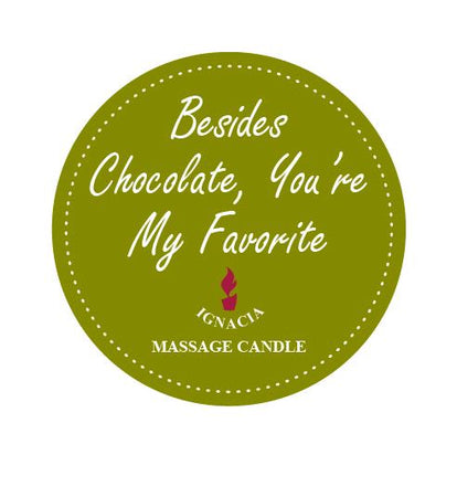 Massage Candle - Besides Chocolate You're My Favourite 135g
