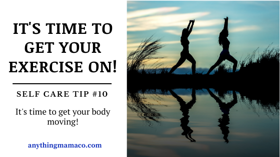 Time to EXERCISE! Self Care Tip #10