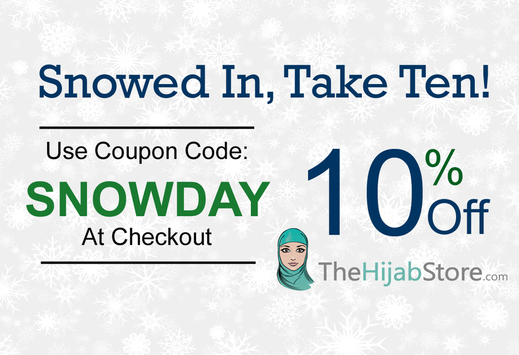 Snowed In- Take 10% Off Your Order | TheHijabStore.com