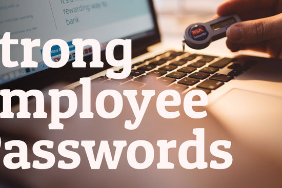 Strong Employee Passwords, Lower Liability