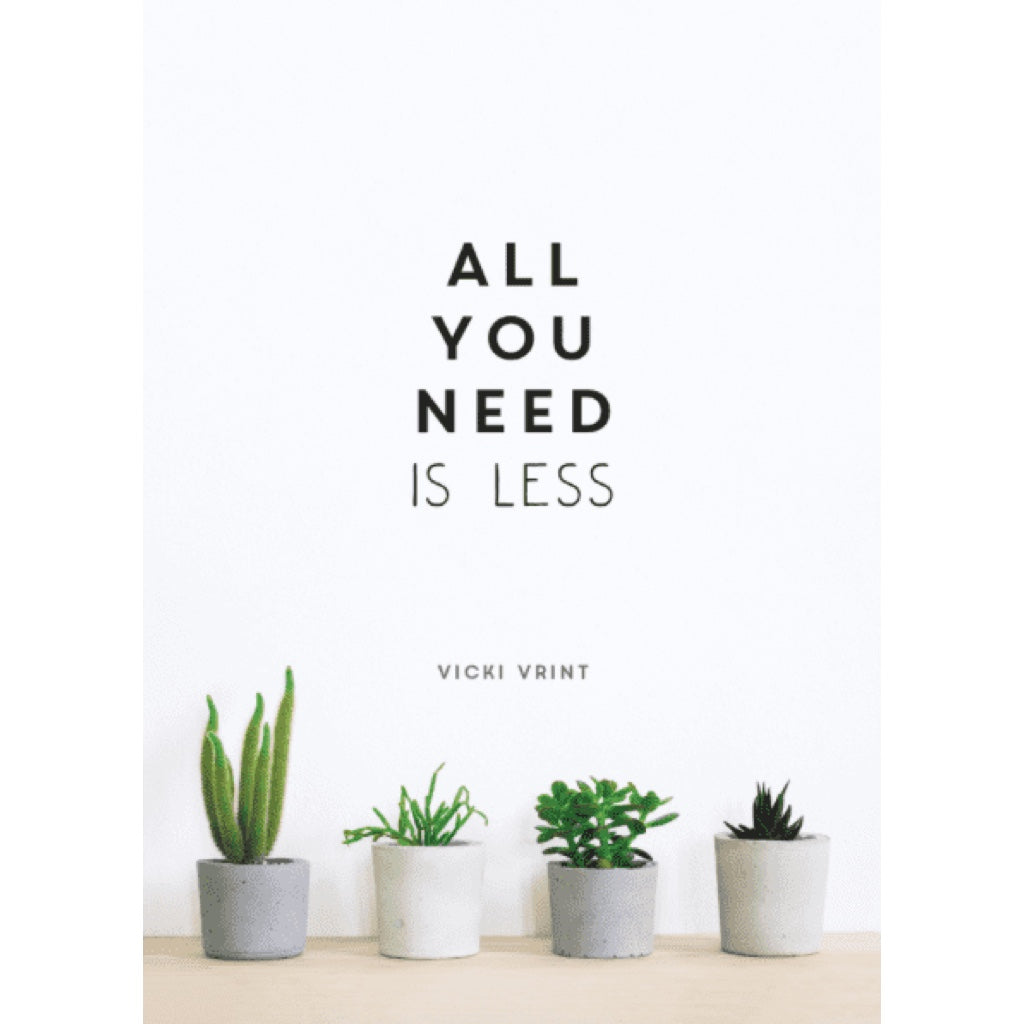 Gebundene Ausgabe All you need is less, Hardcover