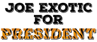 $8 Donated To The Zoo of Cape May County - Joe Exotic For President Tee