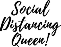 Social Distancing Queen! Tee Shirt - In Grey & White