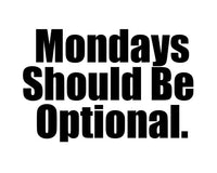 Mondays should be optional Ladies Tee Shirt - In Grey & White