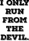 I only Run from the Devil Ladies Tee Shirt - In Grey & White