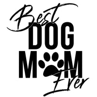 Best Dog Mom Ever Ladies Tee Shirt - In Grey & White
