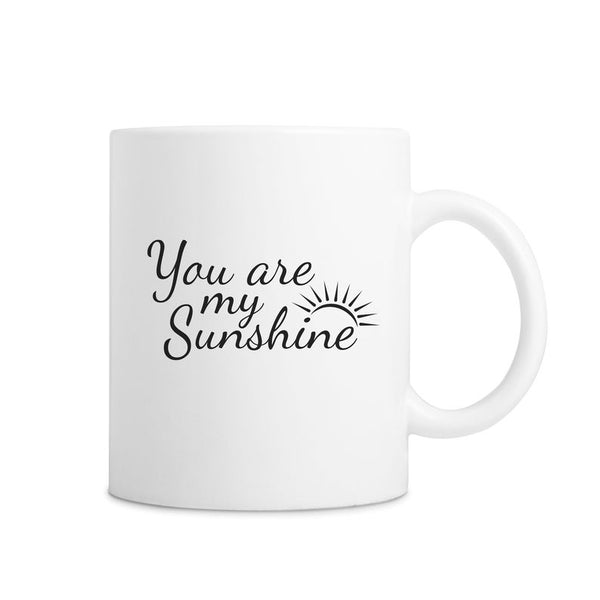 You Are My Sunshine Mug In White