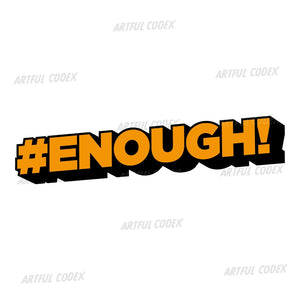 #enough Illustration