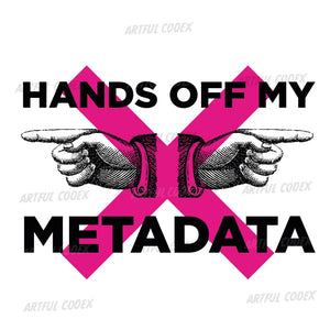 Hands Off My Metadata Illustration