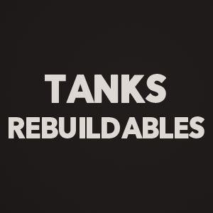 Tanks and Rebuildables