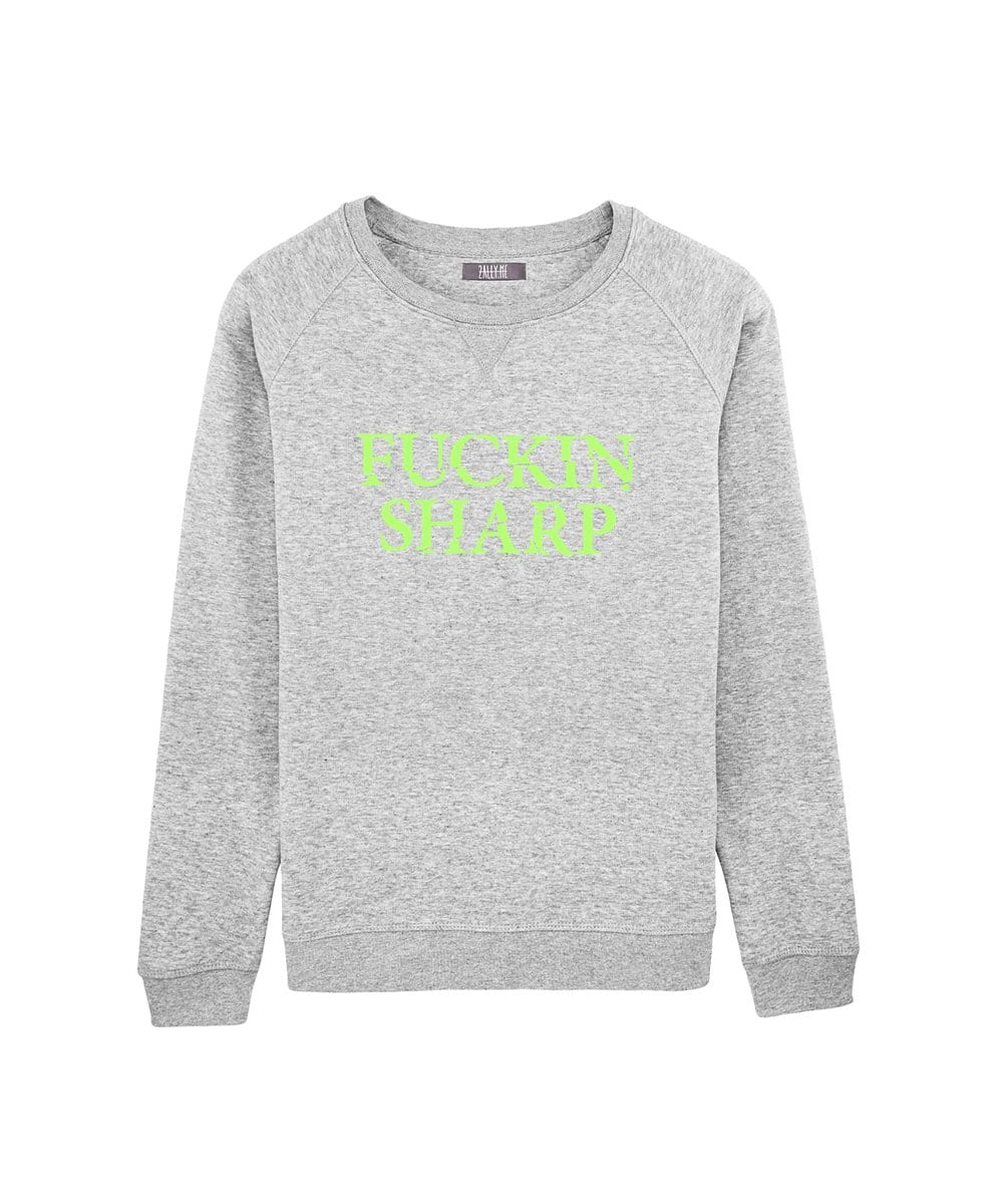 FUCKIN SHARP // UNISEX SWEATSHIRT