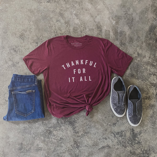 THANKFUL FOR IT ALL TEE IN MAROON