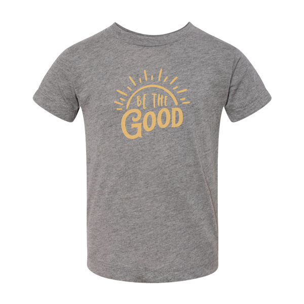 BE THE GOOD - TODDLER TEE