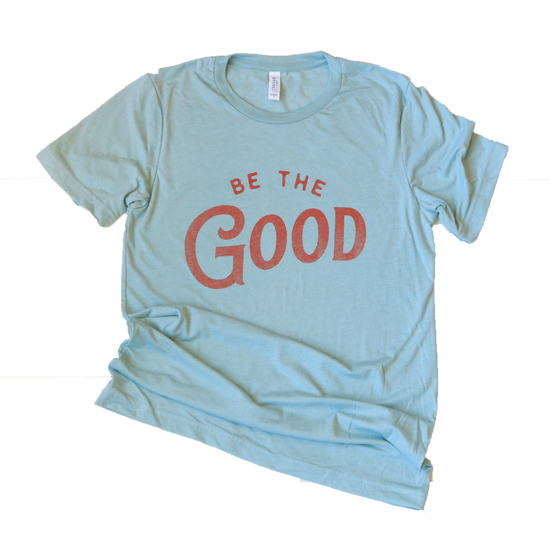 BE THE GOOD TEE IN DUSTY BLUE