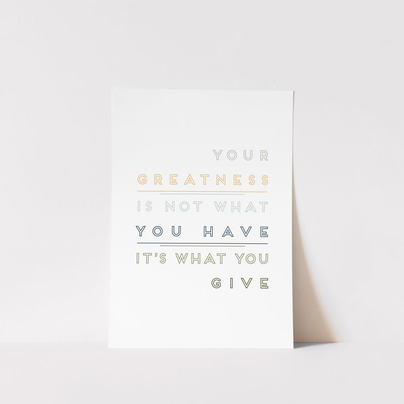 YOUR GREATNESS - ART PRINT