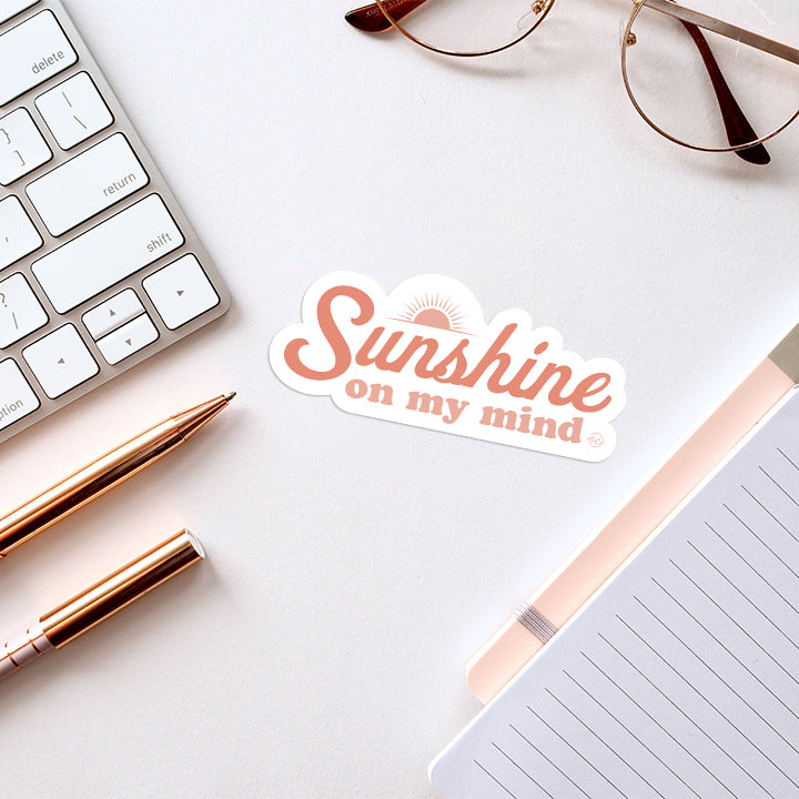 Sunshine On My Mind Decal