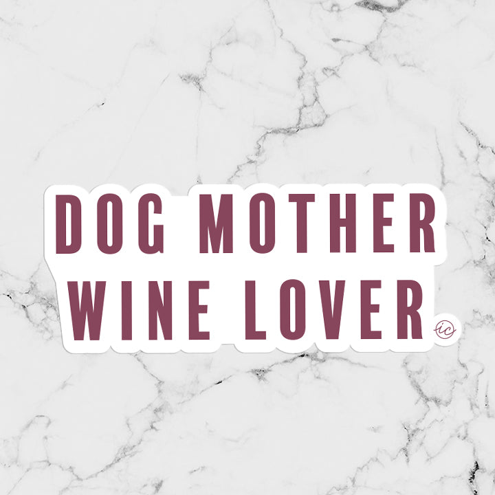 Dog Mother Wine Lover Decal