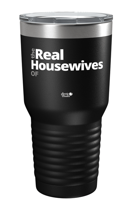 Real Housewives - Customizable Color Printed Tumbler