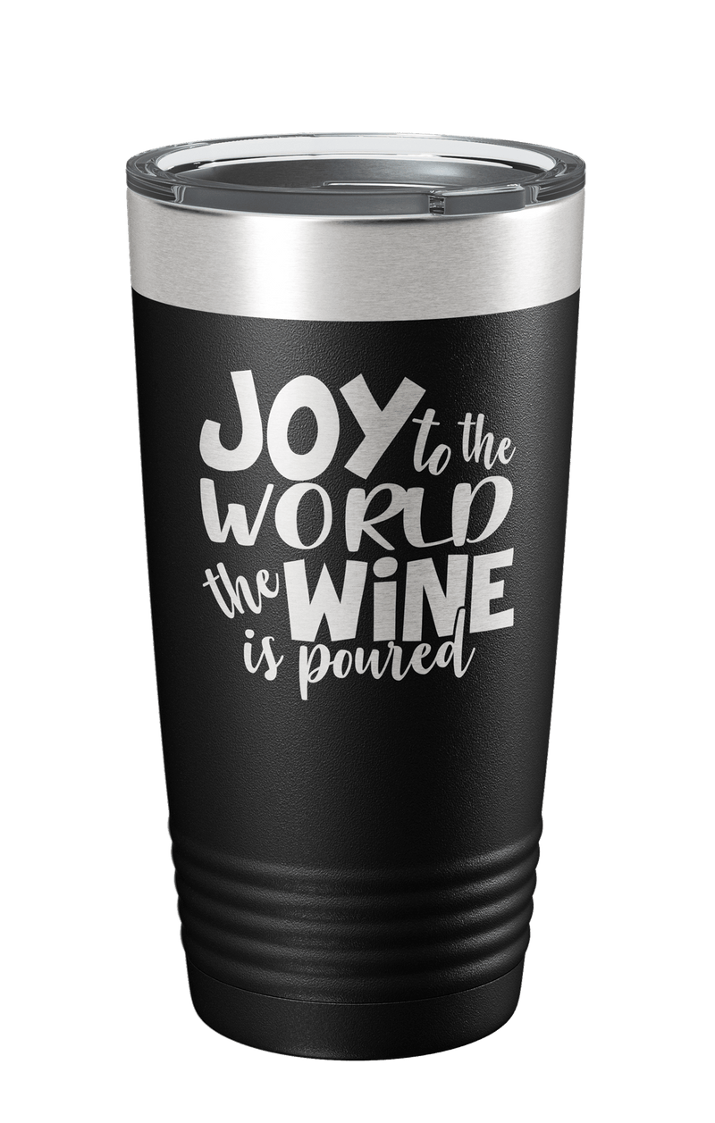 Joy To The World The Wine Is Poured  Laser Etched Tumbler