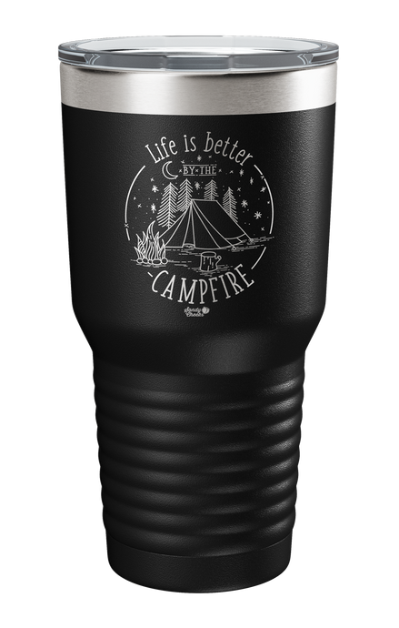 Life is Better by the Campfire Laser Etched Tumbler