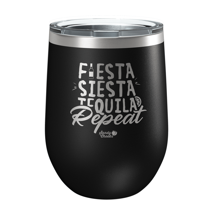 Fiesta, Siesta, Tequila, Repeat Laser Etched Wine Cup