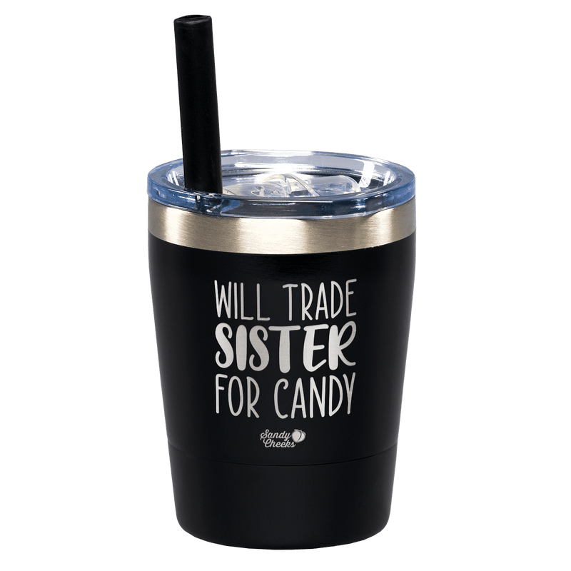 Will Trade Sister For Candy Laser Etched Kids Tumbler