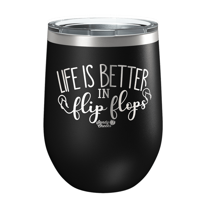 Life is Better In Flip Flops Laser Etched Wine Cup