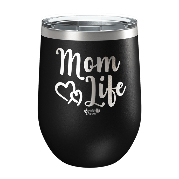 Mom Life Laser Etched Wine Cup