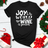 Joy To The World The Wine Is Poured Tee
