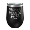 Mama's magic juice Laser Etched Wine Cup