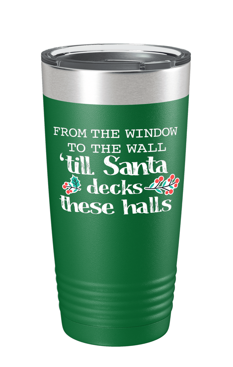 Till Santa Deck These Halls Color Printed Tumbler