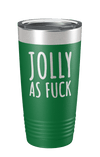 Jolly As F*ck Laser Etched Tumbler